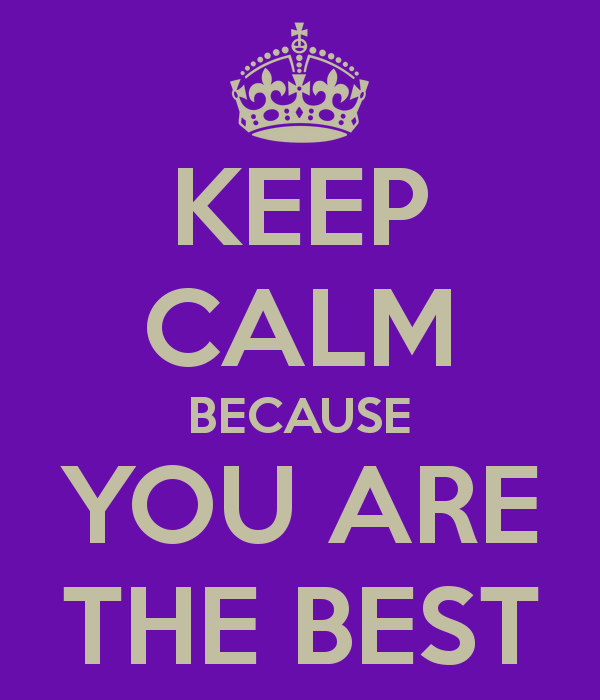 keep-calm-because-you-are-the-best-151.png